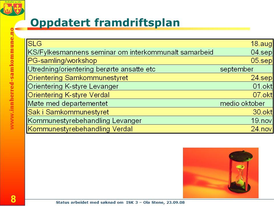 www.innherred-samkommune.no Status arbeidet med søknad om ISK 3 – Ola Stene, 23.09.08 8 Oppdatert framdriftsplan