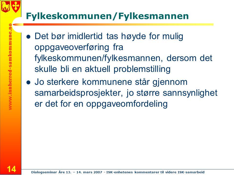 www.innherred-samkommune.no Dialogseminar Åre 13. – 14. mars 2007 - ISK-enhetenes kommentarer til videre ISK-samarbeid 14 Det bør imidlertid tas høyde