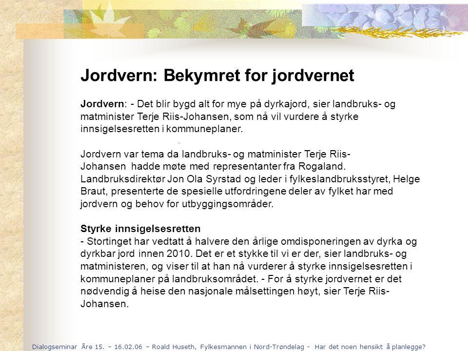 Dialogseminar Åre 15. – 16.02.06 – Roald Huseth, Fylkesmannen i Nord-Trøndelag - Har det noen hensikt å planlegge? Odin forsideRegjeringenDepartemente