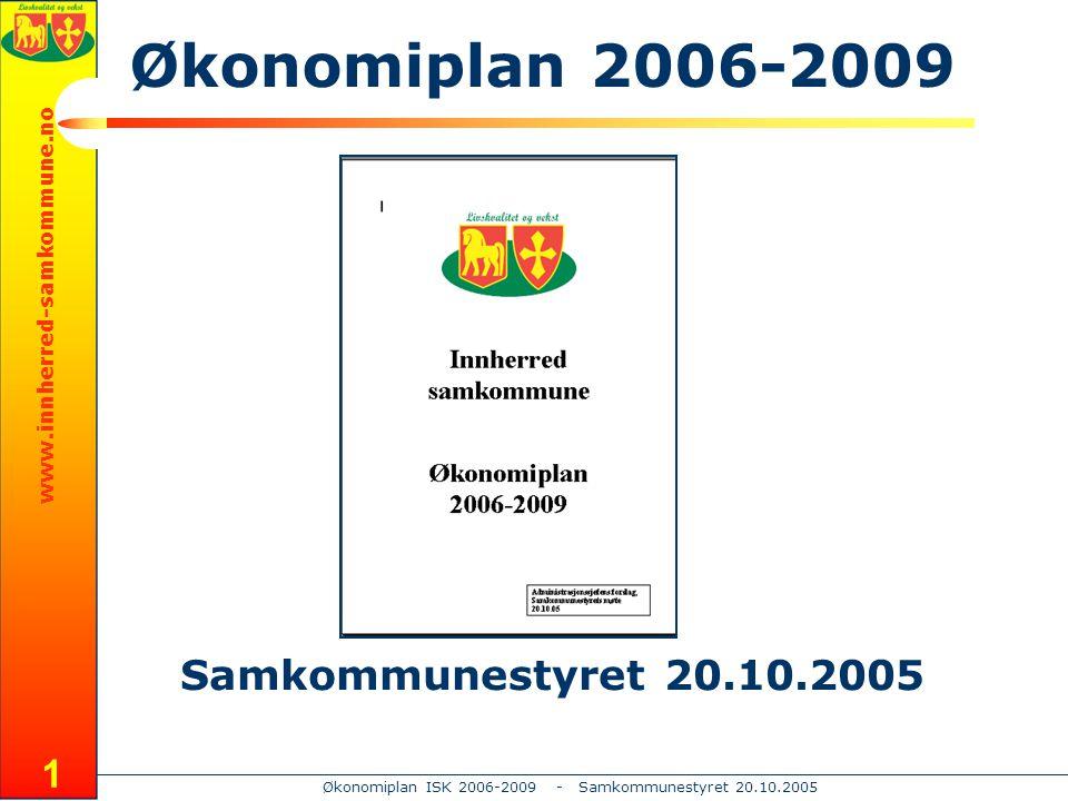 www.innherred-samkommune.no Økonomiplan ISK 2006-2009 - Samkommunestyret 20.10.2005 1 Samkommunestyret 20.10.2005 Økonomiplan 2006-2009