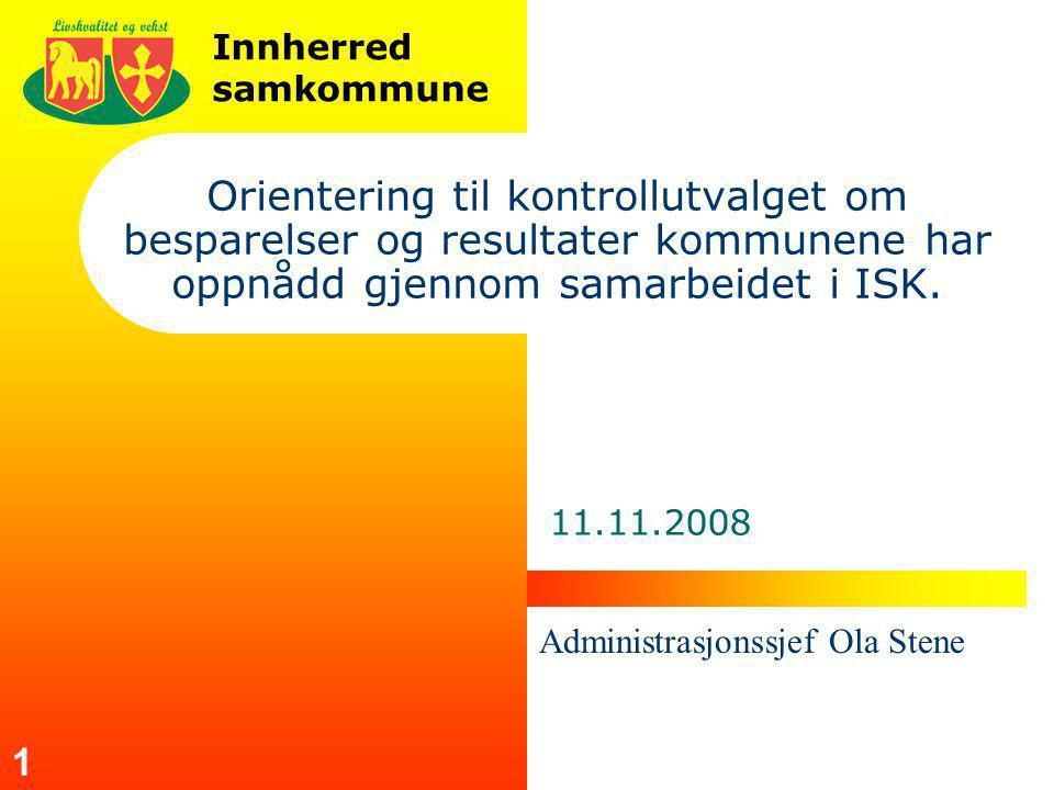 Innherred samkommune 1 Orientering til kontrollutvalget om besparelser og resultater kommunene har oppnådd gjennom samarbeidet i ISK. 11.11.2008 Admin