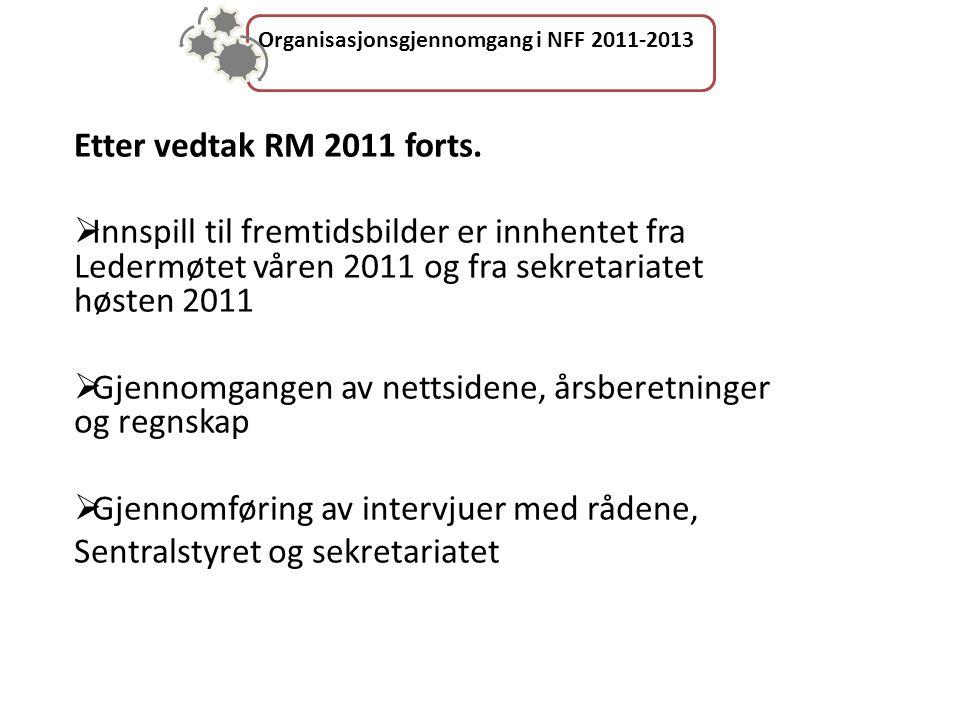 Organisasjonsgjennomgang i NFF 2011-2013 Etter vedtak RM 2011 forts.