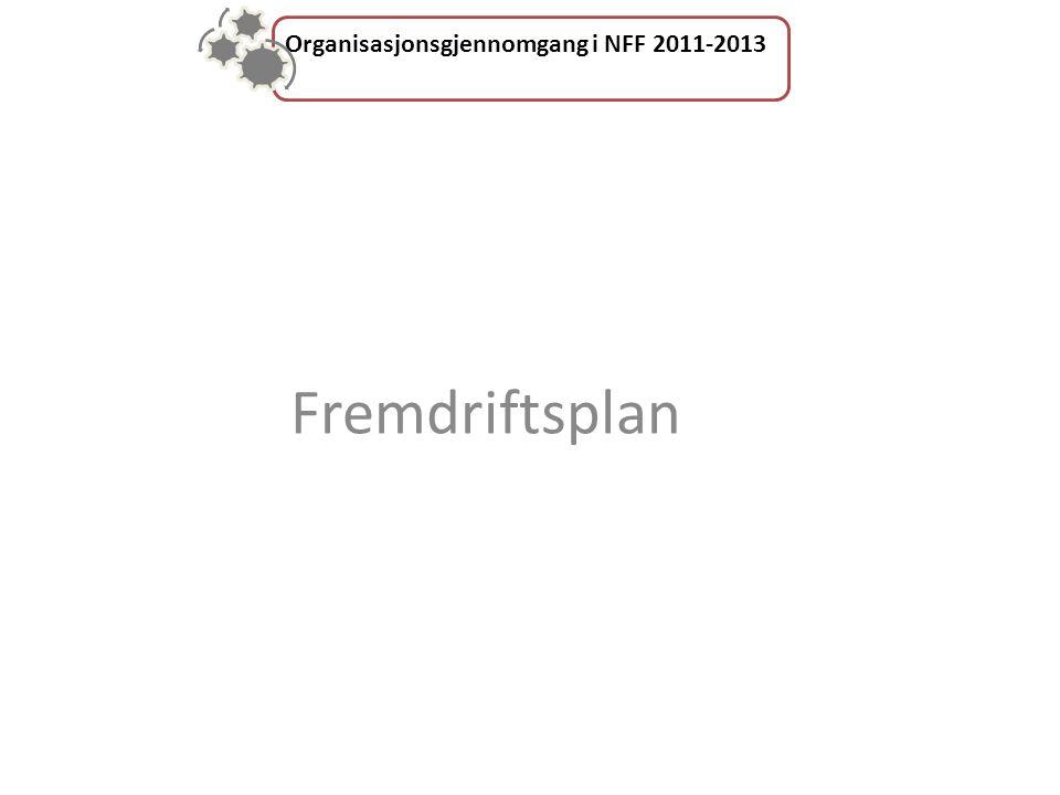Organisasjonsgjennomgang i NFF 2011-2013 Fremdriftsplan