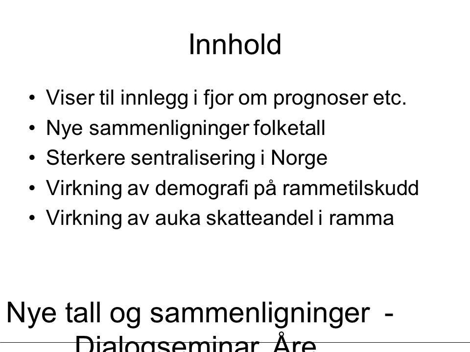 Nye tall og sammenligninger - Dialogseminar, Åre, 13.03.2007 - Øystein Lunnan Innhold Viser til innlegg i fjor om prognoser etc. Nye sammenligninger f