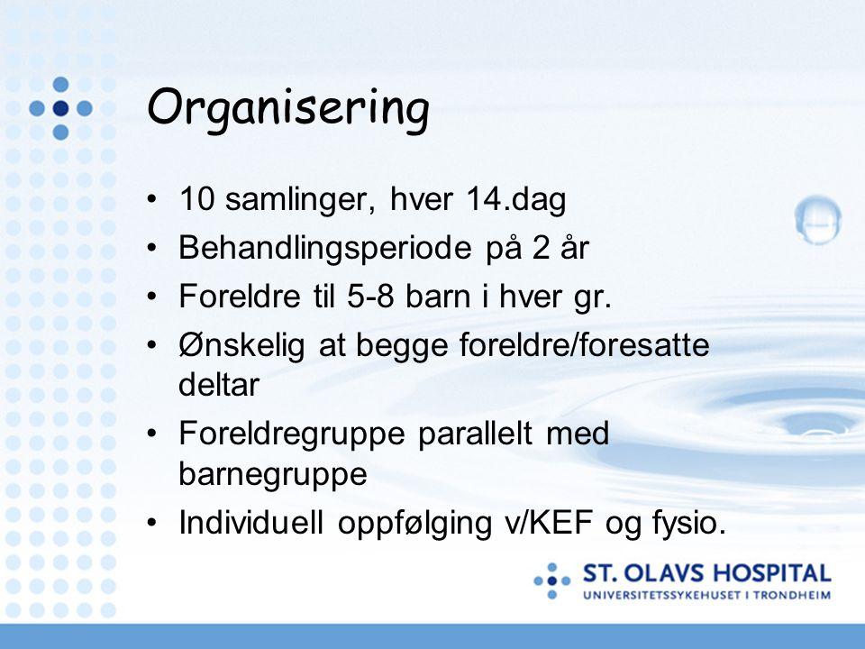 Organisering 10 samlinger, hver 14.dag Behandlingsperiode på 2 år Foreldre til 5-8 barn i hver gr. Ønskelig at begge foreldre/foresatte deltar Foreldr