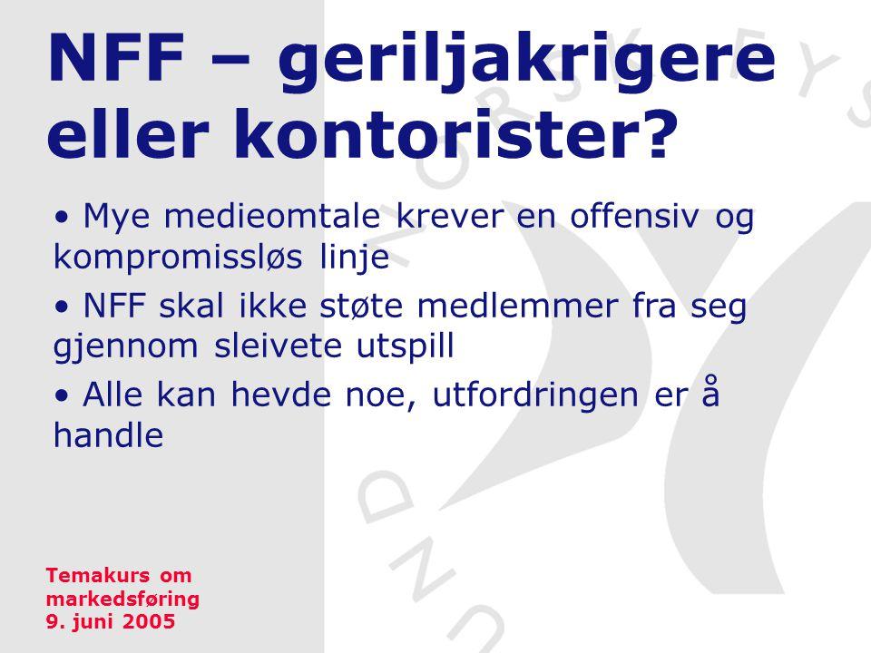 NFF – geriljakrigere eller kontorister? Mye medieomtale krever en offensiv og kompromissløs linje NFF skal ikke støte medlemmer fra seg gjennom sleive