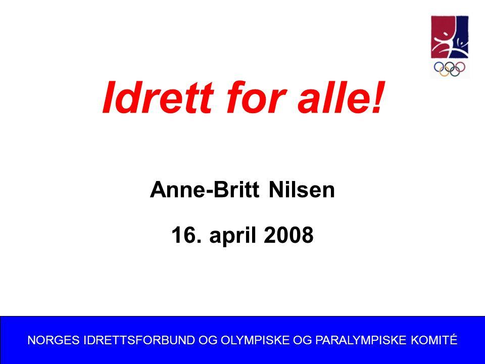 Idrett for alle. Anne-Britt Nilsen 16.