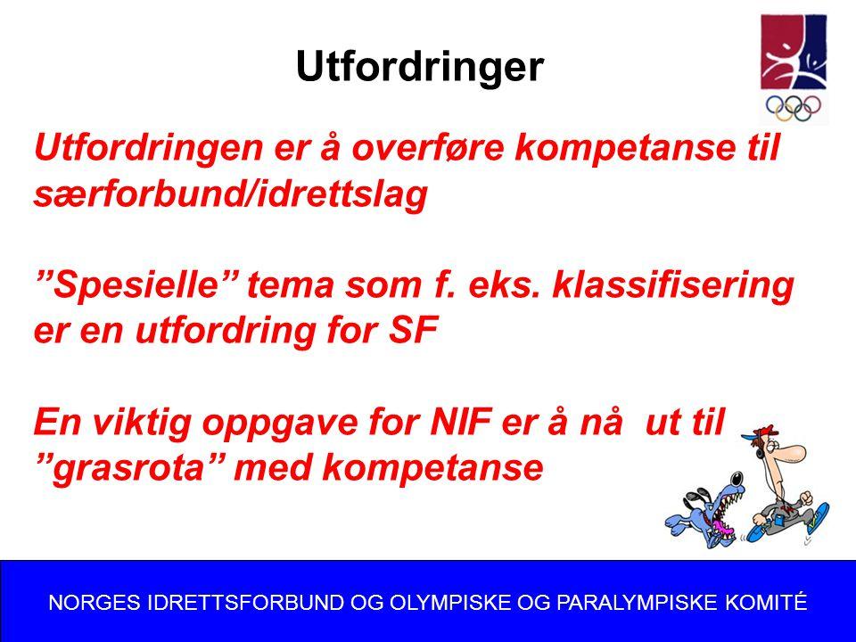 Utfordringer Utfordringen er å overføre kompetanse til særforbund/idrettslag Spesielle tema som f.