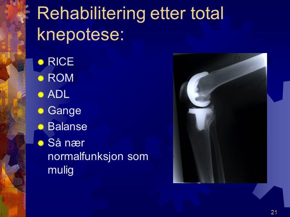 20 Fysioterapi ved gonarthrose VVedlikeholde/bedre bevegelighet. Spesielt ekstensjon. TTilstrebe normal gangfunksjon. GGenerell styrketrening, s
