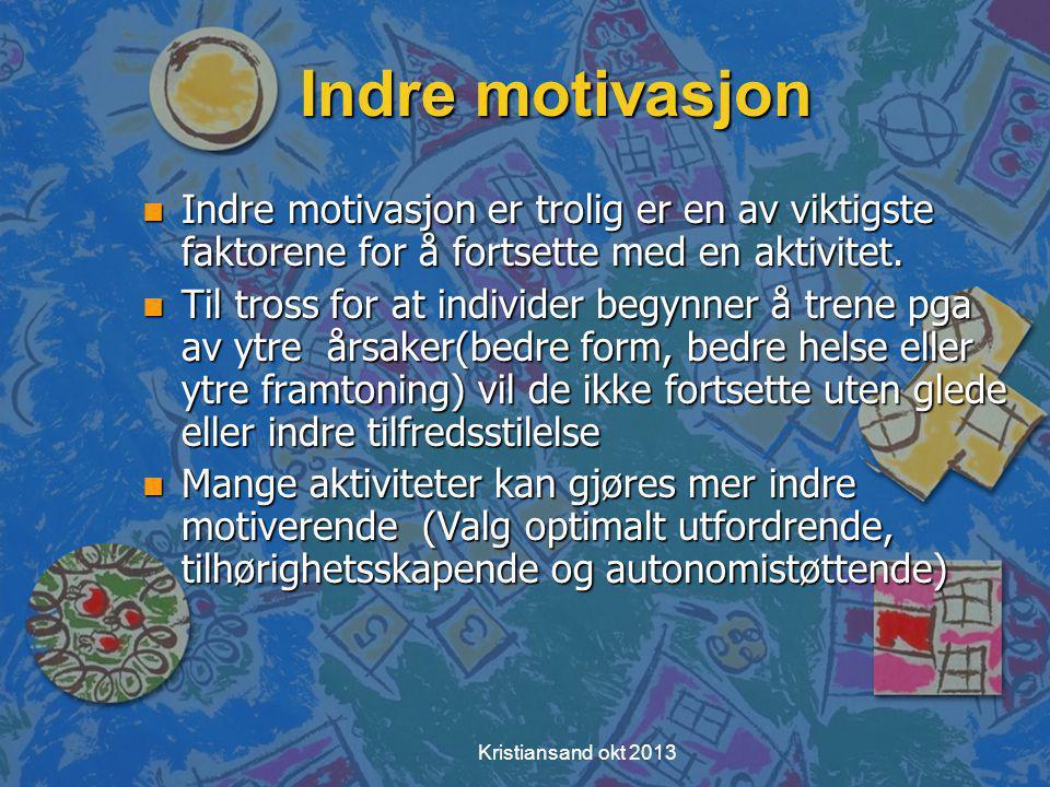 Indre motivasjon n Indre motivasjon er trolig er en av viktigste faktorene for å fortsette med en aktivitet.