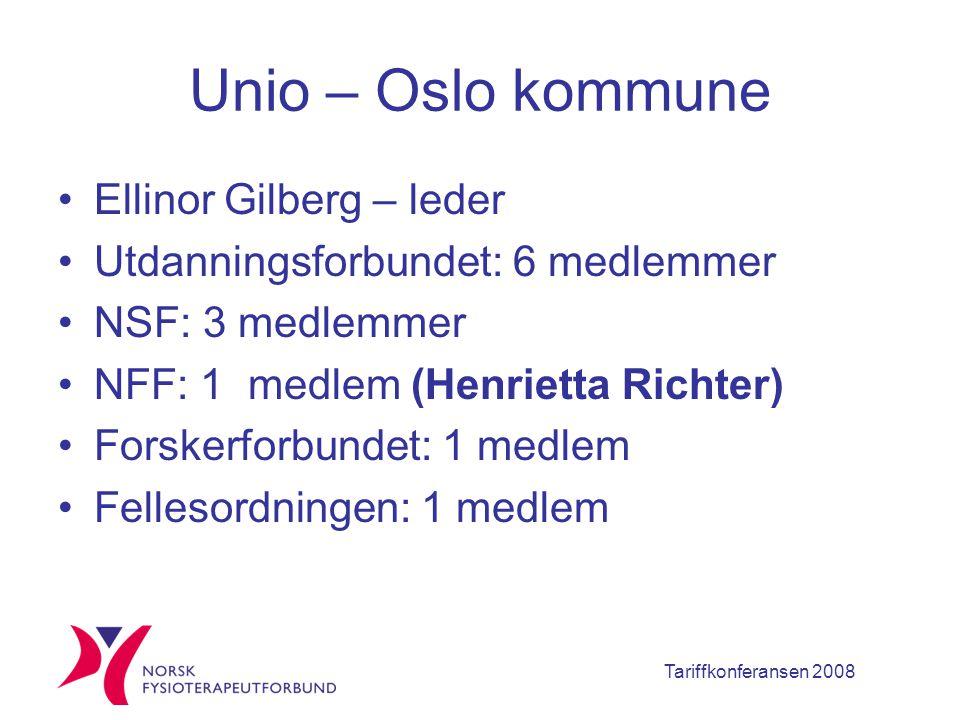 Tariffkonferansen 2008 Unio – Oslo kommune Ellinor Gilberg – leder Utdanningsforbundet: 6 medlemmer NSF: 3 medlemmer NFF: 1 medlem (Henrietta Richter) Forskerforbundet: 1 medlem Fellesordningen: 1 medlem