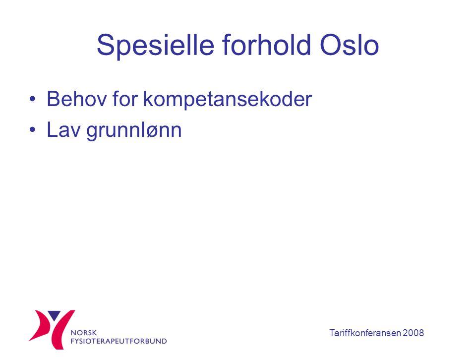 Tariffkonferansen 2008 Spesielle forhold Oslo Behov for kompetansekoder Lav grunnlønn