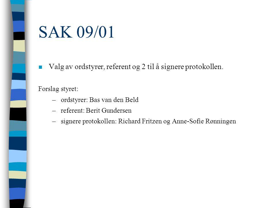 SAK 09/01 n Valg av ordstyrer, referent og 2 til å signere protokollen.