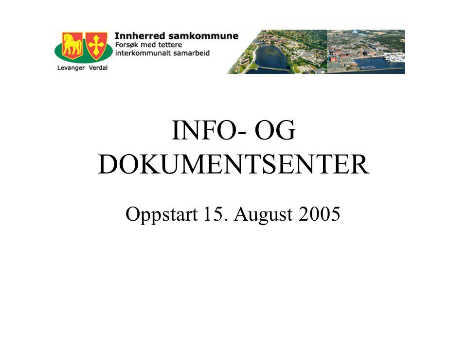 INFO- OG DOKUMENTSENTER Oppstart 15. August 2005