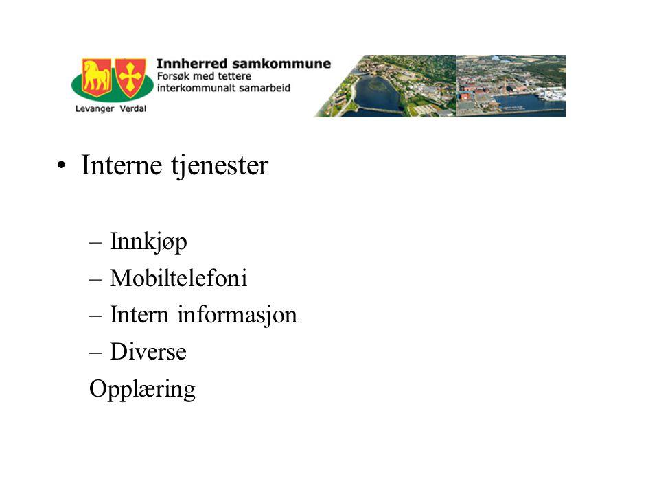 Interne tjenester –Innkjøp –Mobiltelefoni –Intern informasjon –Diverse Opplæring