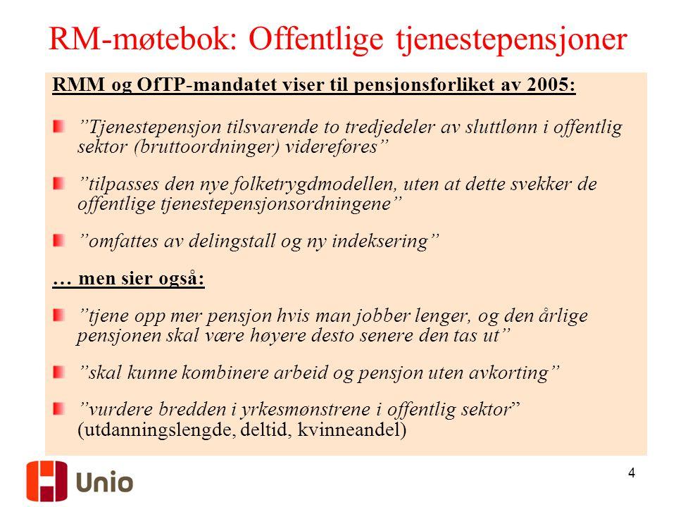 """4 RM-møtebok: Offentlige tjenestepensjoner RMM og OfTP-mandatet viser til pensjonsforliket av 2005: """"Tjenestepensjon tilsvarende to tredjedeler av slu"""