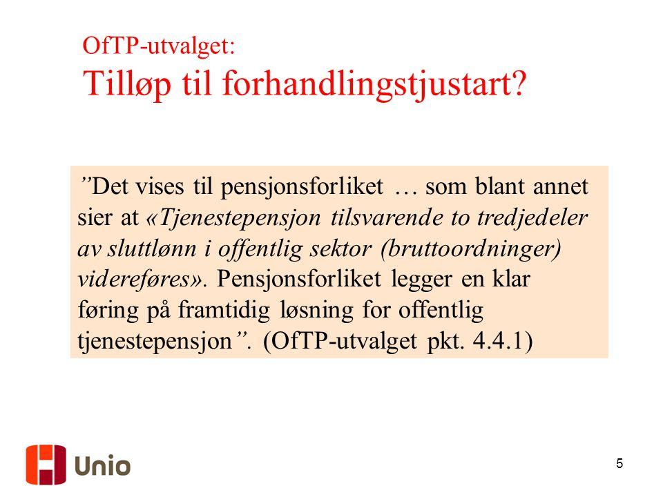 """5 OfTP-utvalget: Tilløp til forhandlingstjustart? """"Det vises til pensjonsforliket … som blant annet sier at «Tjenestepensjon tilsvarende to tredjedele"""