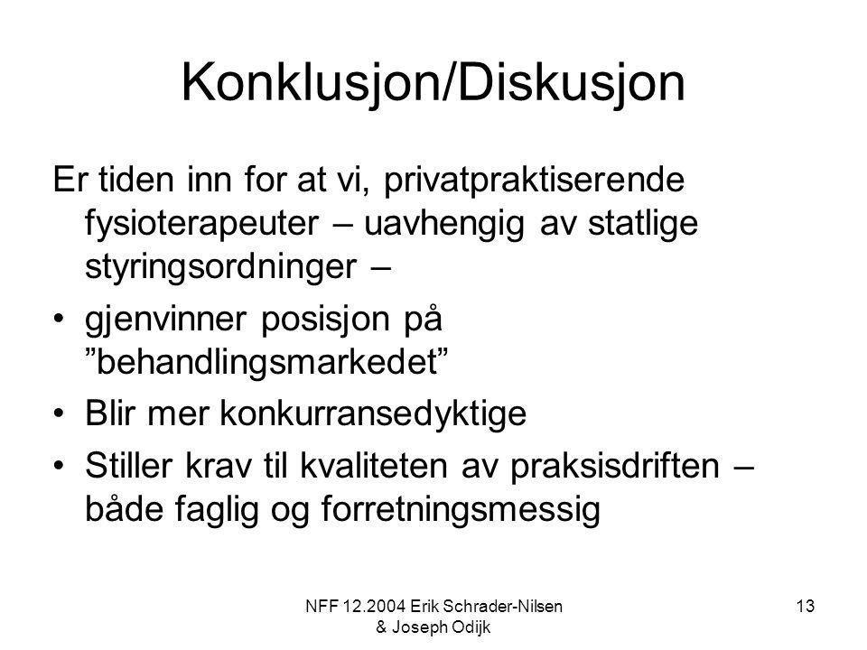 NFF 12.2004 Erik Schrader-Nilsen & Joseph Odijk 13 Konklusjon/Diskusjon Er tiden inn for at vi, privatpraktiserende fysioterapeuter – uavhengig av sta