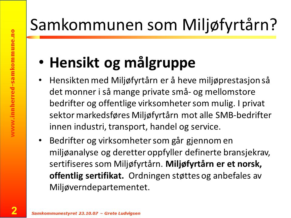 www.innherred-samkommune.no Samkommunestyret 23.10.07 – Grete Ludvigsen 3 Miljøfyrtårn