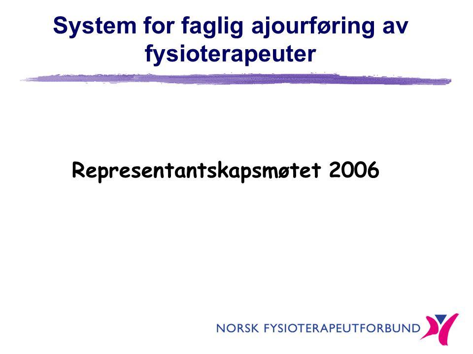 System for faglig ajourføring av fysioterapeuter Representantskapsmøtet 2006