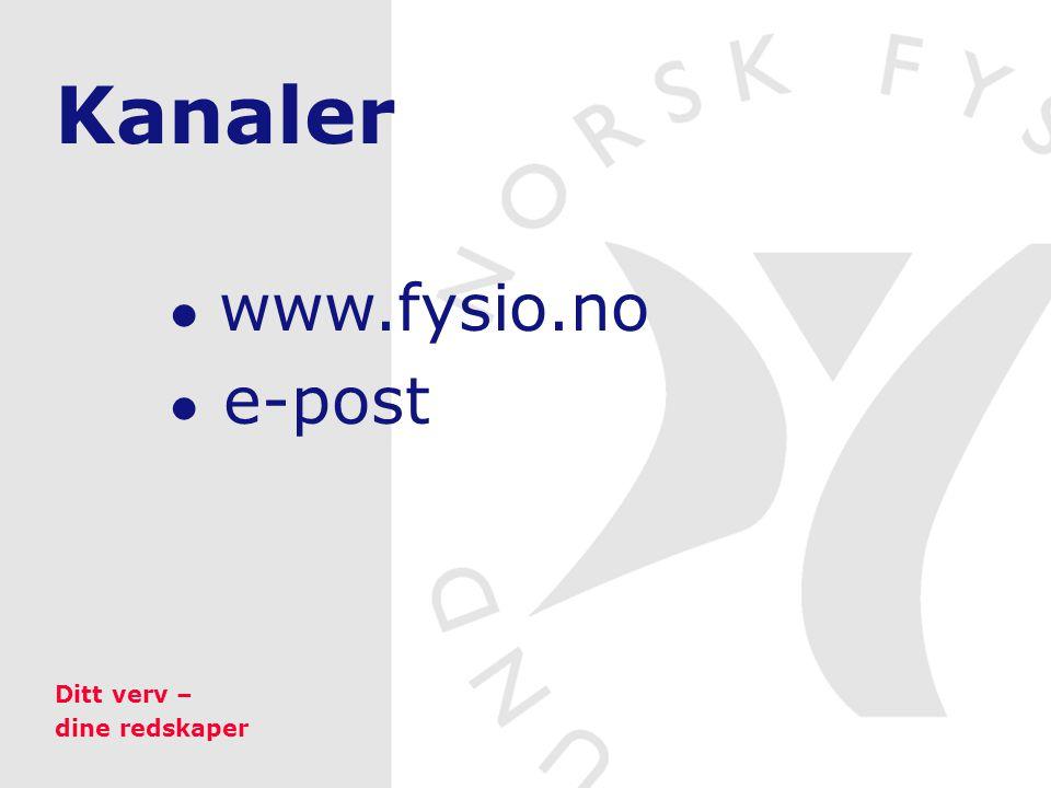 Kanaler ● www.fysio.no ● e-post Ditt verv – dine redskaper