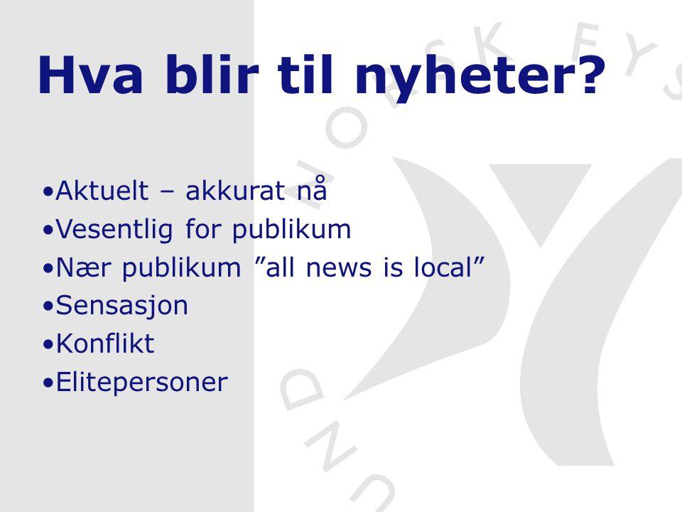 Hva blir til nyheter.