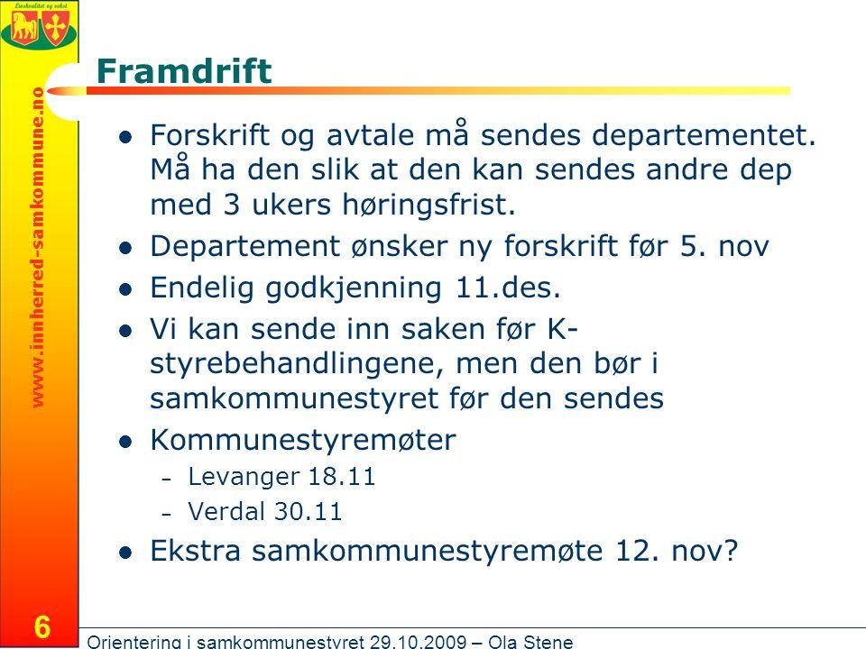 www.innherred-samkommune.no Orientering i samkommunestyret 29.10.2009 – Ola Stene 6 Framdrift Forskrift og avtale må sendes departementet.