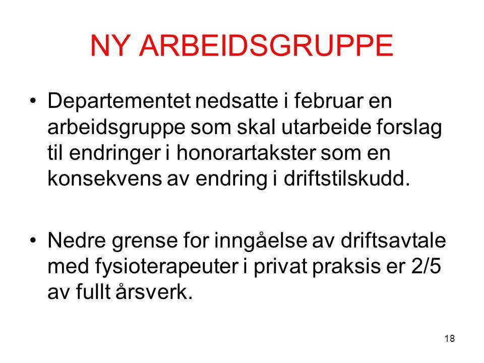 NY ARBEIDSGRUPPE Departementet nedsatte i februar en arbeidsgruppe som skal utarbeide forslag til endringer i honorartakster som en konsekvens av endring i driftstilskudd.