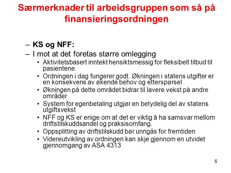 Særmerknader til arbeidsgruppen som så på finansieringsordningen –KS og NFF: –I mot at det foretas større omlegging Aktivitetsbasert inntekt hensiktsmessig for fleksibelt tilbud til pasientene.