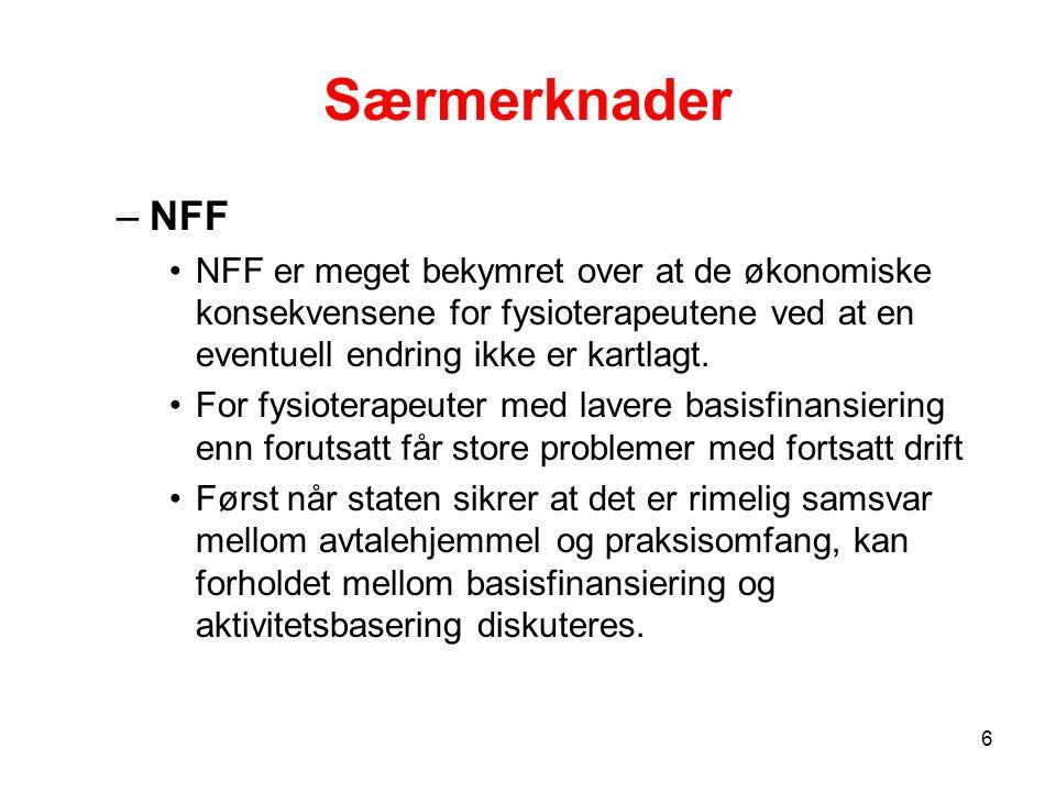Særmerknader –NFF NFF er meget bekymret over at de økonomiske konsekvensene for fysioterapeutene ved at en eventuell endring ikke er kartlagt.