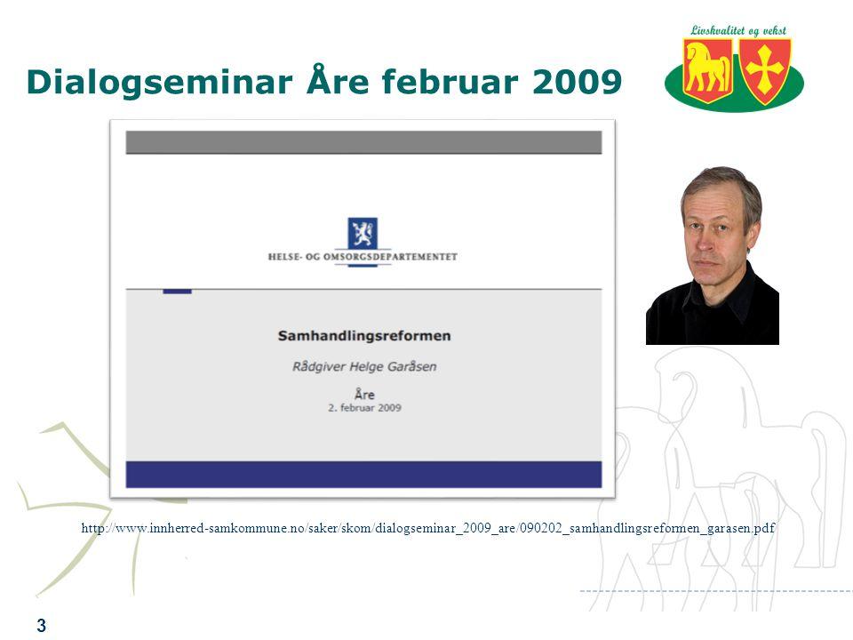 Dialogseminar Åre, februar 2010 4 http://www.innherred-samkommune.no/saker/skom/dialogseminar_2010_are/samhandlingsreformen_osn.pdf