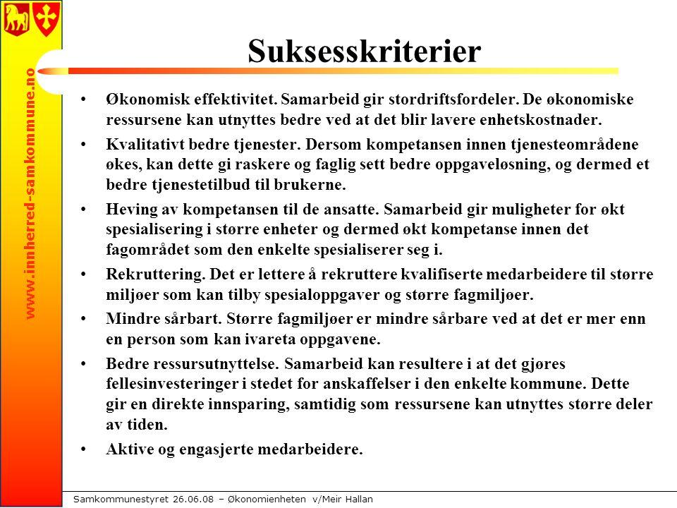 www.innherred-samkommune.no Samkommunestyret 26.06.08 – Økonomienheten v/Meir Hallan Suksesskriterier Økonomisk effektivitet.