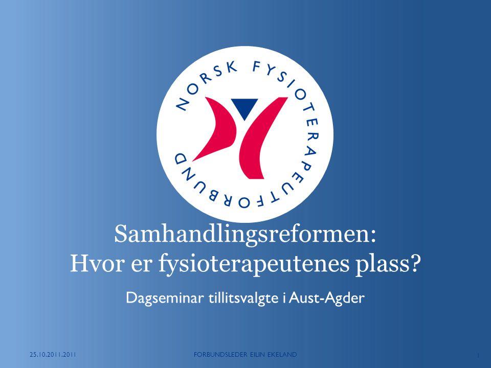 1 Samhandlingsreformen: Hvor er fysioterapeutenes plass.