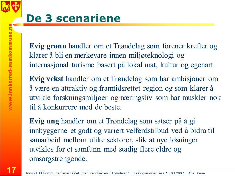 Innspill til kommuneplanarbeidet fra Trendjakten i Trøndelag - Dialogseminar Åre 13.03.2007 – Ola Stene www.innherred-samkommune.no 17 Evig grønn handler om et Trøndelag som forener krefter og klarer å bli en merkevare innen miljøteknologi og internasjonal turisme basert på lokal mat, kultur og egenart.