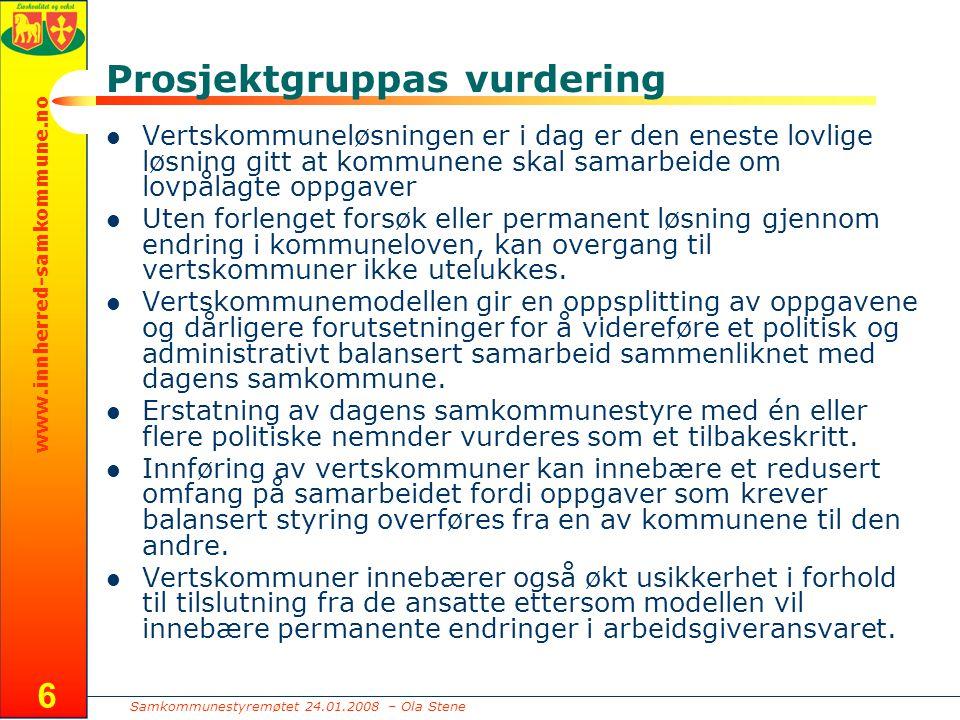 Samkommunestyremøtet 24.01.2008 – Ola Stene www.innherred-samkommune.no 7 Selskaper (IKS-er) Ut fra lovgivningen er ikke selskap en mulig løsning for alle samkommunens oppgaver.