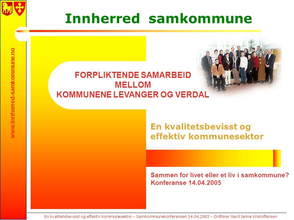 www.innherred-samkommune.no En kvalitetsbevisst og effektiv kommunesektor – Samkommunekonferansen 14.04.2005 – Ordfører Gerd Janne Kristoffersen En kv