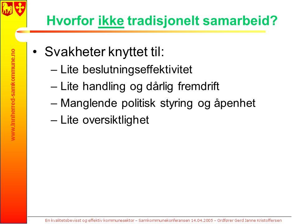www.innherred-samkommune.no En kvalitetsbevisst og effektiv kommunesektor – Samkommunekonferansen 14.04.2005 – Ordfører Gerd Janne Kristoffersen Hvorf