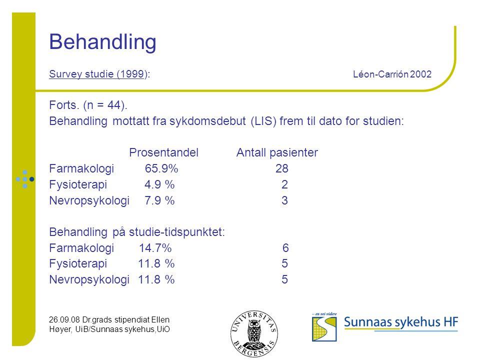 26.09.08 Dr.grads stipendiat Ellen Høyer, UiB/Sunnaas sykehus,UiO Behandling Survey studie (1999): Léon-Carrión 2002 Forts. (n = 44). Behandling motta