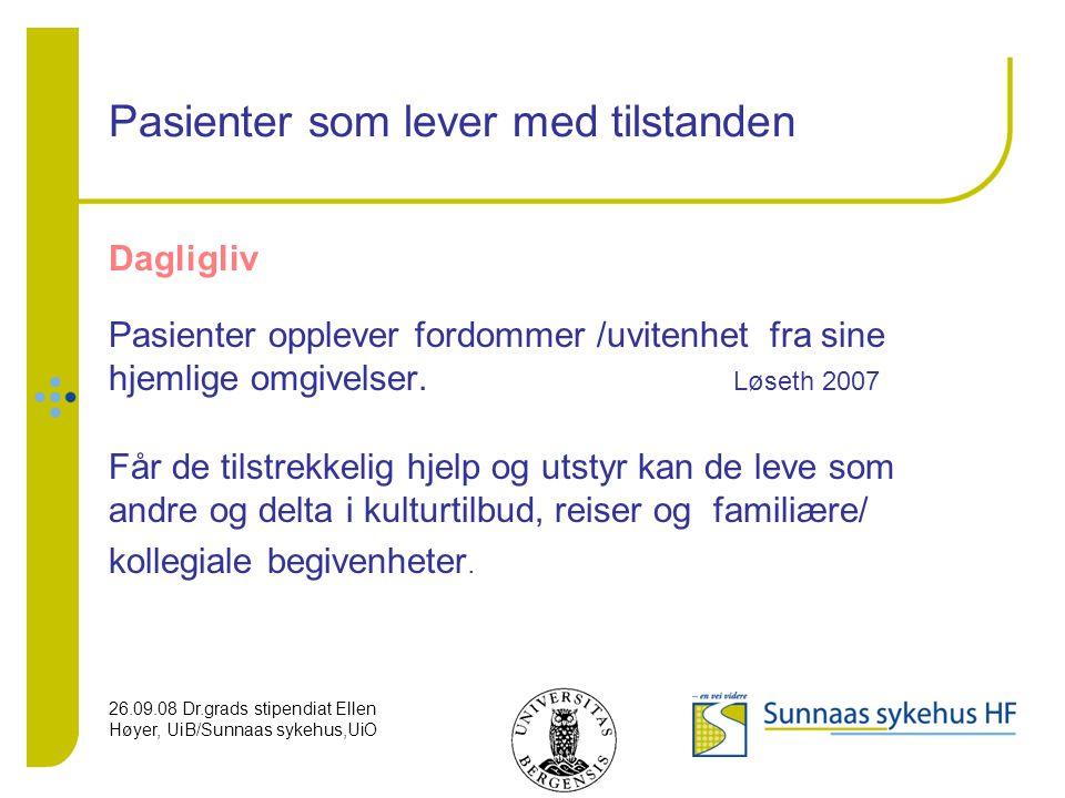 26.09.08 Dr.grads stipendiat Ellen Høyer, UiB/Sunnaas sykehus,UiO Pasienter som lever med tilstanden Dagligliv Pasienter opplever fordommer /uvitenhet