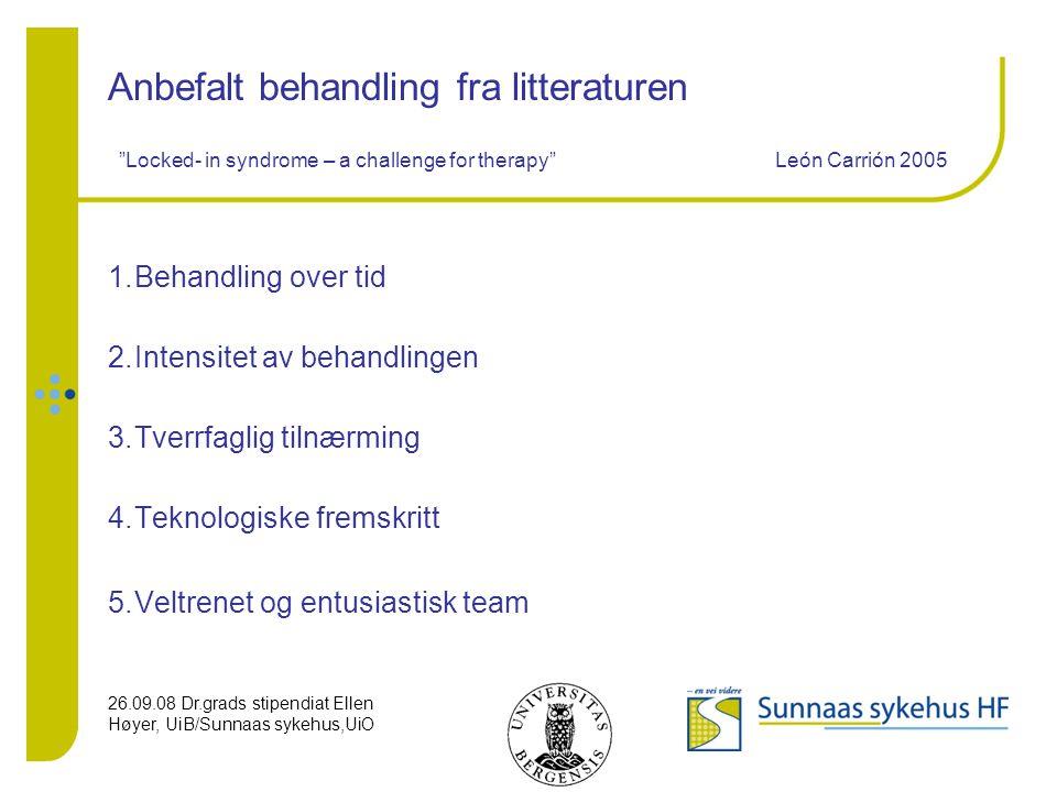 "26.09.08 Dr.grads stipendiat Ellen Høyer, UiB/Sunnaas sykehus,UiO Anbefalt behandling fra litteraturen ""Locked- in syndrome – a challenge for therapy"""