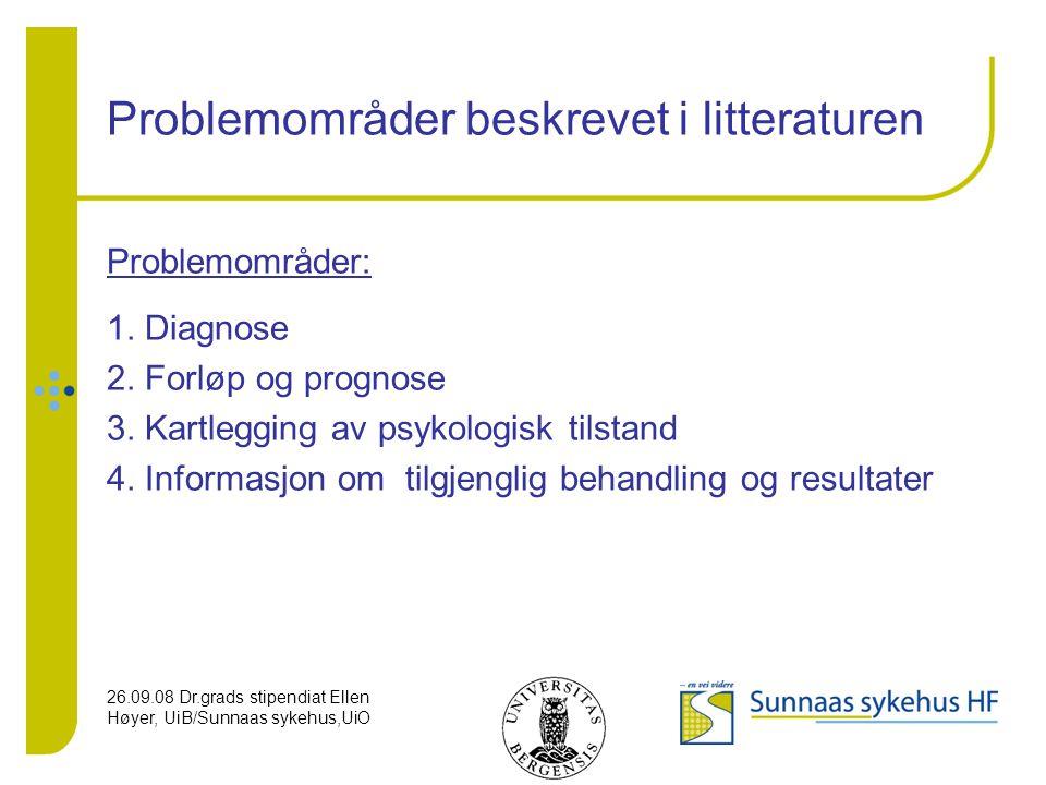 26.09.08 Dr.grads stipendiat Ellen Høyer, UiB/Sunnaas sykehus,UiO Problemområder beskrevet i litteraturen Problemområder: 1. Diagnose 2. Forløp og pro
