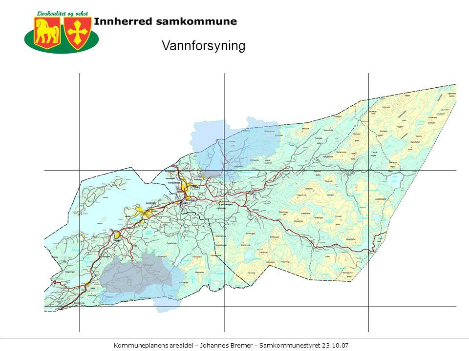 Kommuneplanens arealdel – Johannes Bremer – Samkommunestyret 23.10.07 Vannforsyning