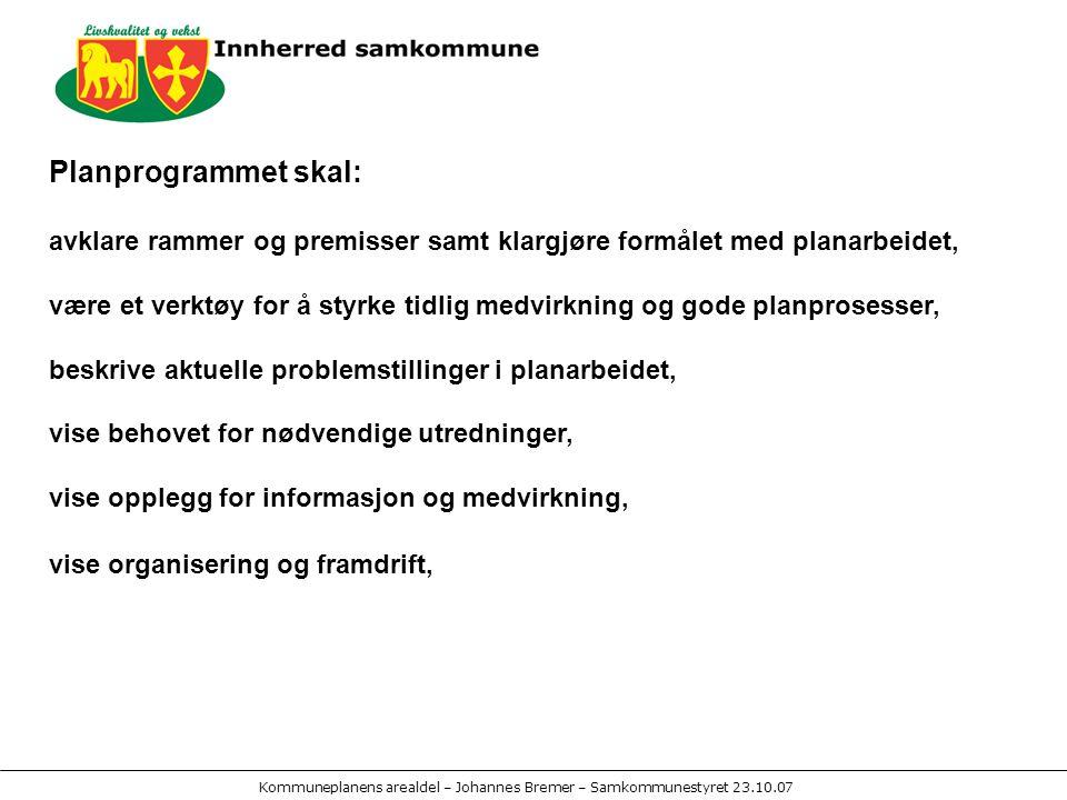 Kommuneplanens arealdel – Johannes Bremer – Samkommunestyret 23.10.07 METODE FOR VURDERING AV KONSEKVENSER.