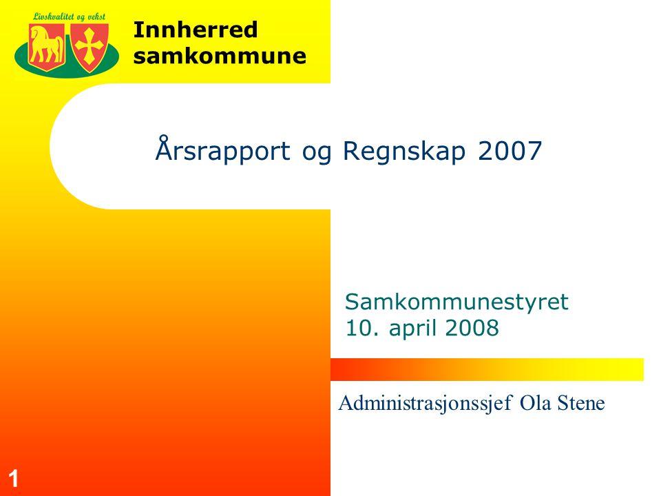 Innherred samkommune 1 Årsrapport og Regnskap 2007 Samkommunestyret 10.