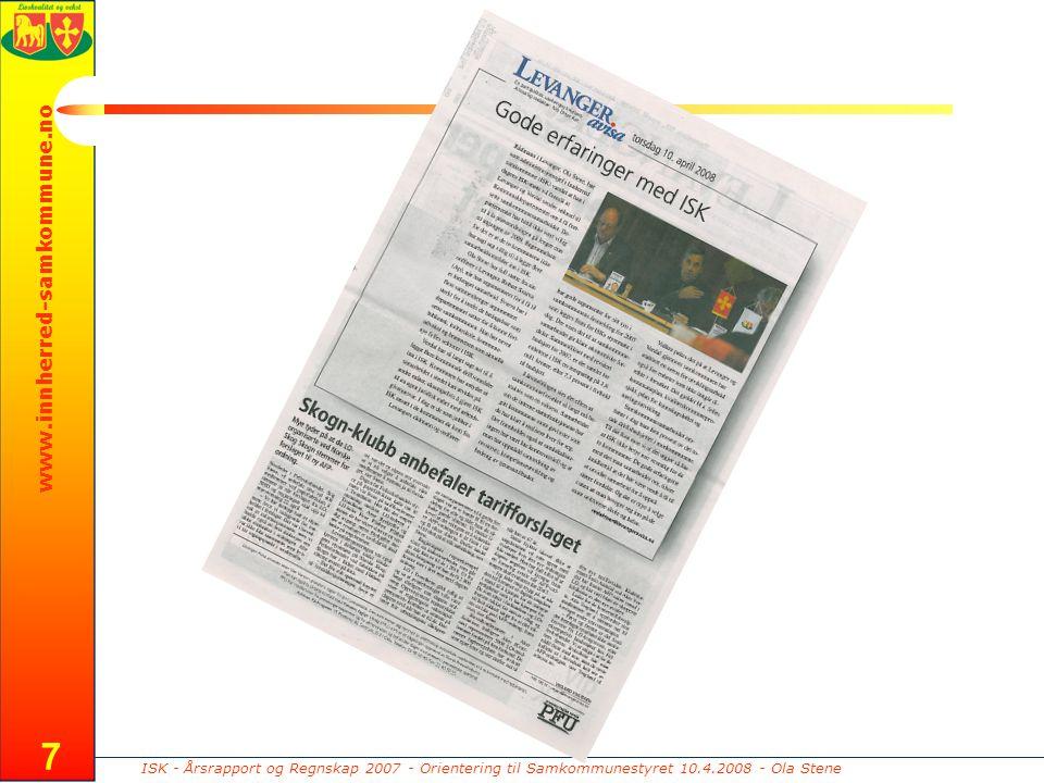 ISK - Årsrapport og Regnskap 2007 - Orientering til Samkommunestyret 10.4.2008 - Ola Stene www.innherred-samkommune.no 7