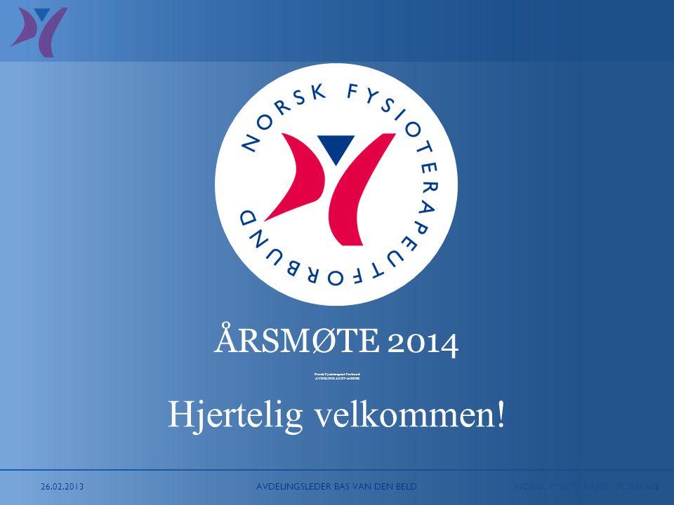 NORSK FYSIOTERAPEUTFORBUND 1 ÅRSMØTE 2014 Norsk Fysioterapeut Forbund AVDELING AUST-AGDER Hjertelig velkommen.
