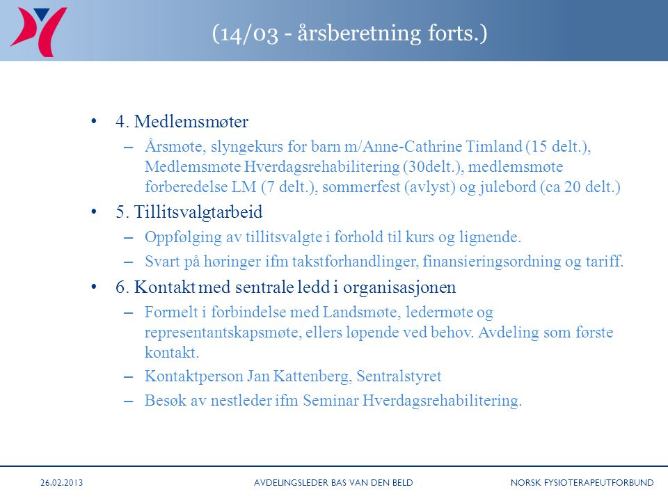 NORSK FYSIOTERAPEUTFORBUND (14/03 - årsberetning forts.) 4.