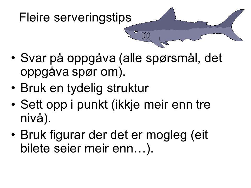 Korleis servere fisken. Unngå skulestilen. Tenk på skrift og språk.