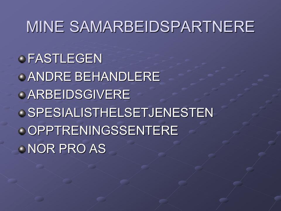 MINE SAMARBEIDSPARTNERE FASTLEGEN ANDRE BEHANDLERE ARBEIDSGIVERESPESIALISTHELSETJENESTENOPPTRENINGSSENTERE NOR PRO AS