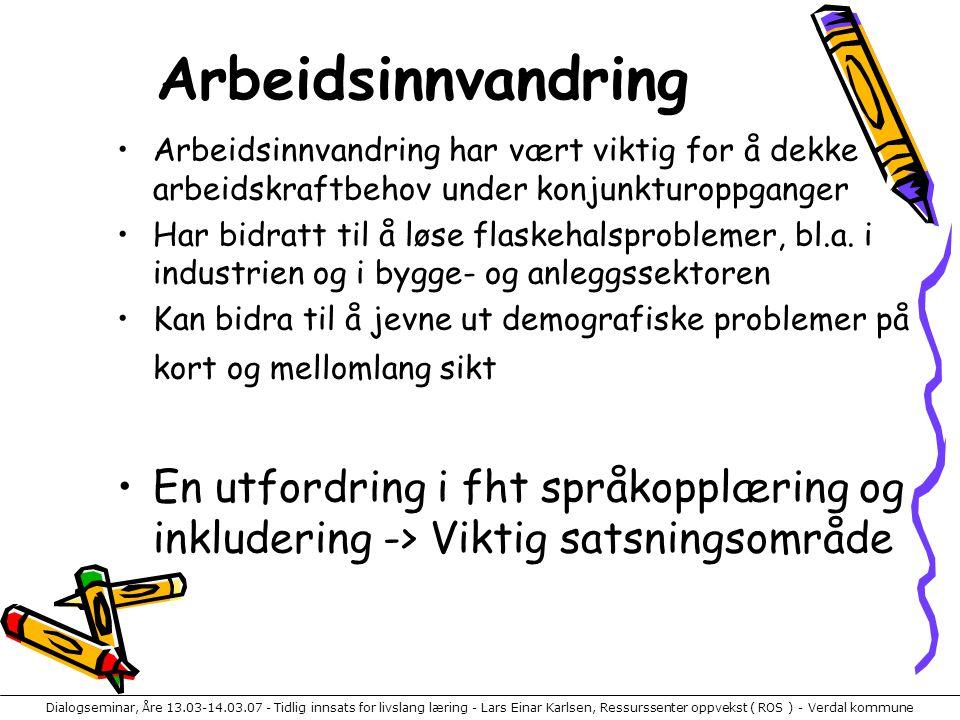 Dialogseminar, Åre 13.03-14.03.07 - Tidlig innsats for livslang læring - Lars Einar Karlsen, Ressurssenter oppvekst ( ROS ) - Verdal kommune Arbeidsin